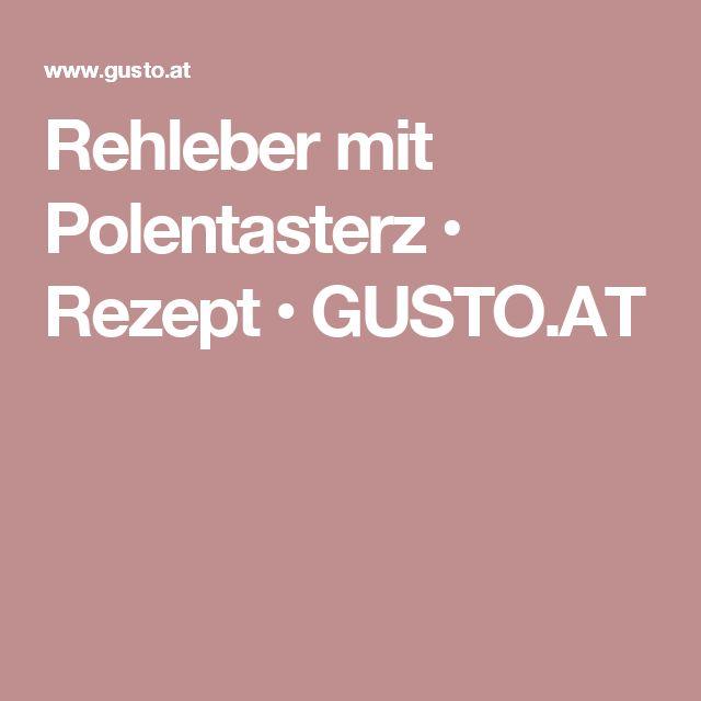 Rehleber mit Polentasterz • Rezept • GUSTO.AT