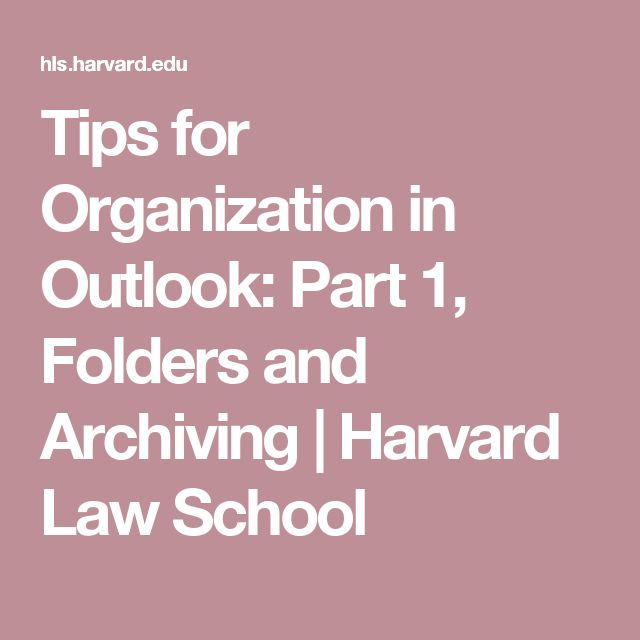 Tips for Organization in Outlook: Part 1, Folders and Archiving | Harvard Law School