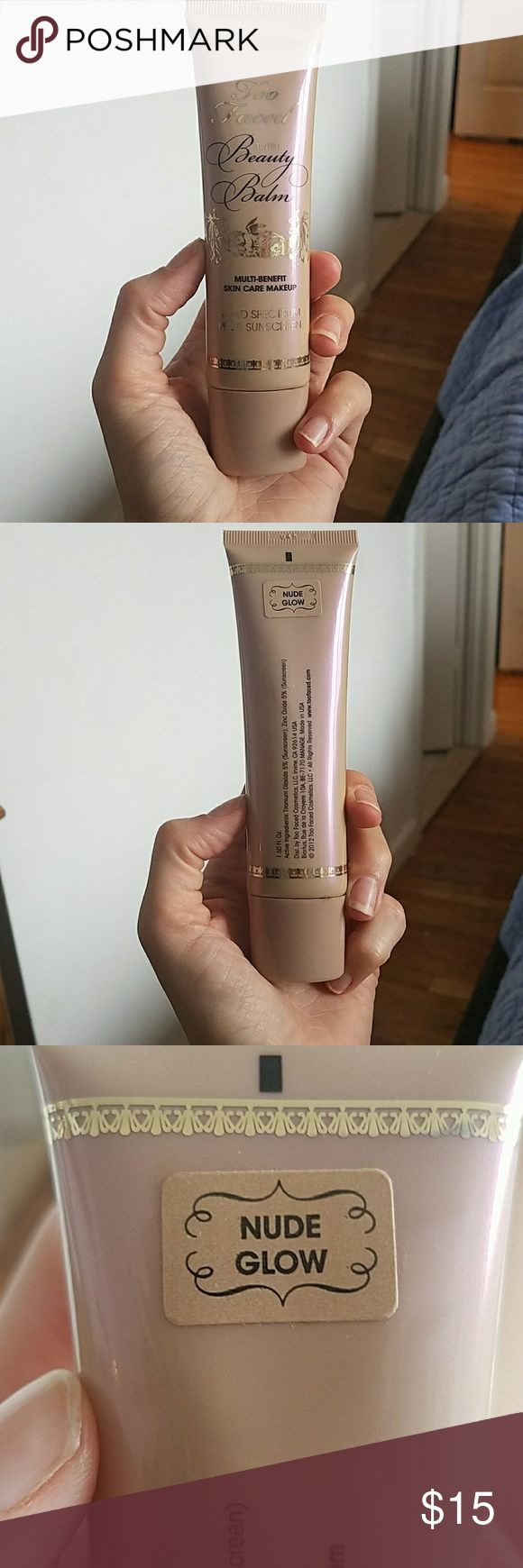Too Faced BB Cream Too Faced Beauty Balm ( 25% used) Color: Nude Glow SPF20 Too Faced Makeup
