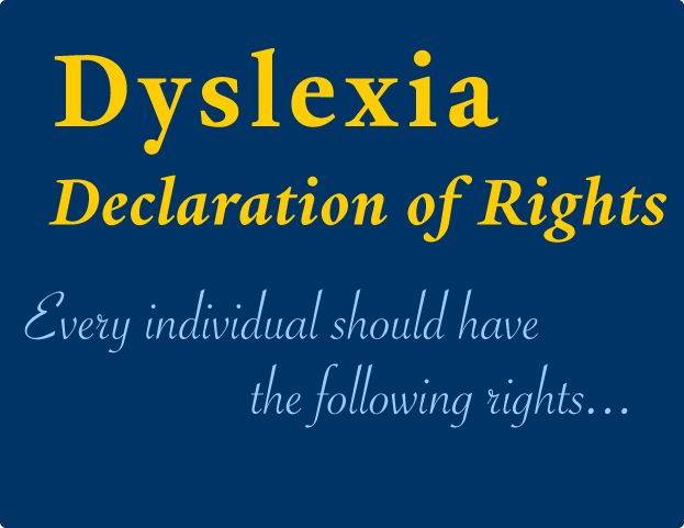 A Dyslexia Declaration Of Rights * The Yale Center for Dyslexia & Creativity