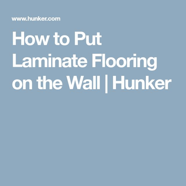 Best 25 Laminate Flooring On Walls Ideas On Pinterest