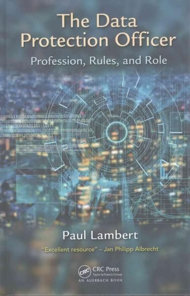 The Data Protection Officer: Profession, Rules, and Role