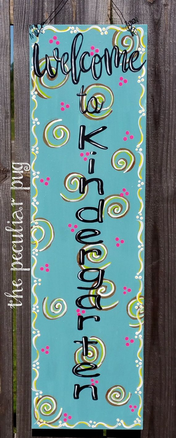 Check out this item in my Etsy shop https://www.etsy.com/listing/385594790/welcome-to-kindergarten-door-hanger-sign