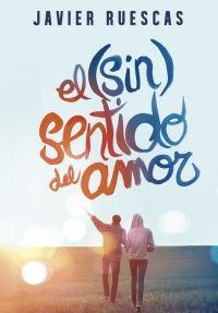 El (sin)sentido del amor, de Javier Ruescas, Enlace al catálogo: http://benasque.aragob.es/cgi-bin/abnetop?ACC=DOSEARCH&xsqf99=760593