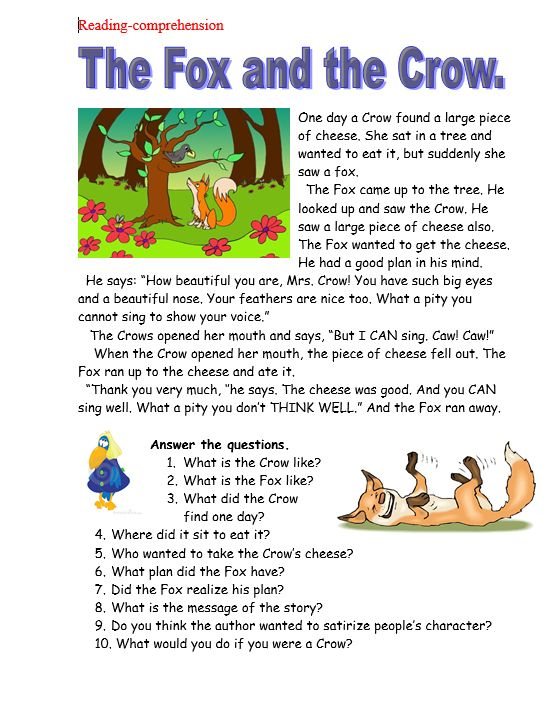 The fox and the crow Reading Comprehension :http://myreadingkids.com/fox-crow-reading-comprehension/