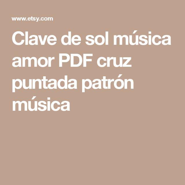 Clave de sol música amor PDF cruz puntada patrón música
