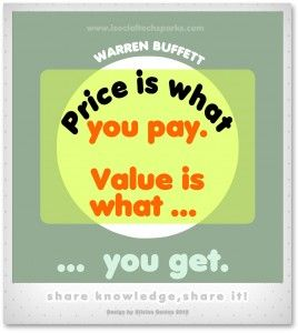"Warren Buffett – ""Price is what you pay. Value is what you get."""