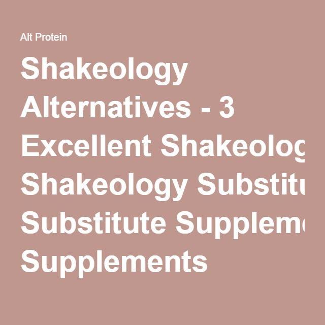 Shakeology Alternatives - 3 Excellent Shakeology Substitute Supplements