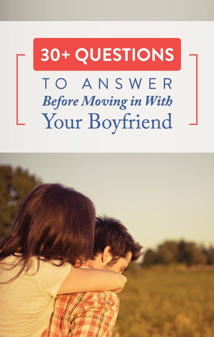 Moving in With Your Boyfriend? Here's 30 Questions to Answer