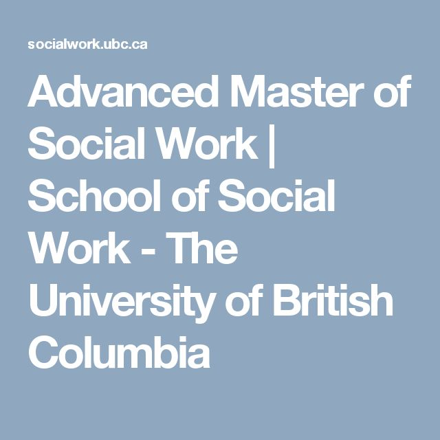 Advanced Master of Social Work   School of Social Work - The University of British Columbia