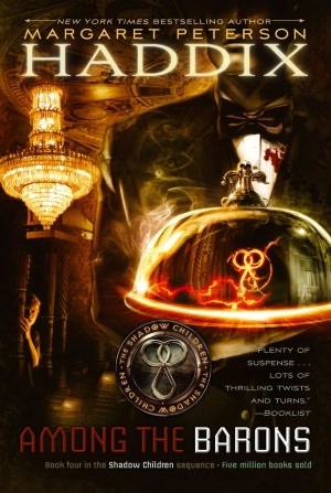 Among the Barons (Shadow Children Series #4) by Margaret Peterson Haddix