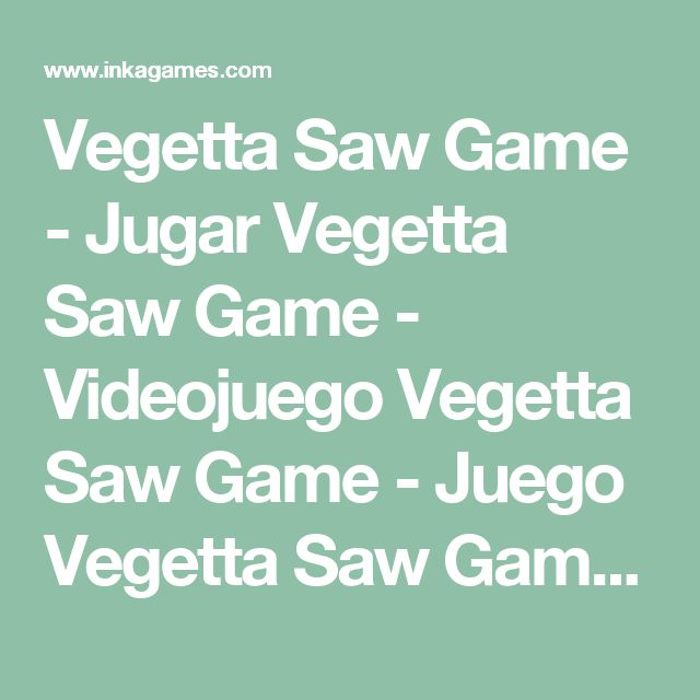 Vegetta Saw Game - Jugar Vegetta Saw Game - Videojuego Vegetta Saw Game - Juego Vegetta Saw Game - Juegos online gratis - Inkagames.com