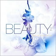 """Beauty 2: Music That Touches The Soul - Out October 2010  It contains the two new tracks """"Another Day"""" and """"Empyrean""""."""