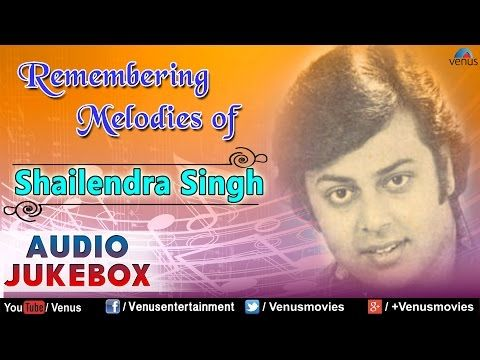 Birthday Special : Shailendra Singh ~ Best Bollywood Old Songs