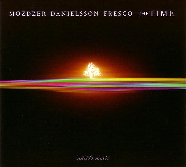 Możdżer Danielsson Fresco - 2005 - The Time