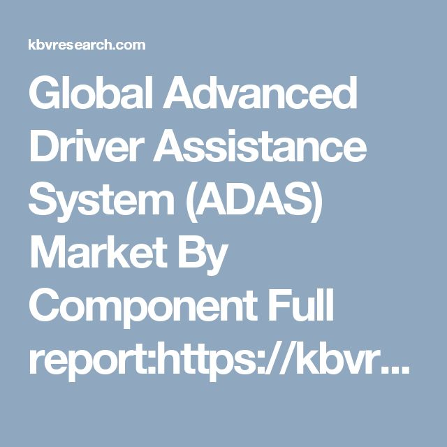 Global Advanced Driver Assistance System (ADAS) Market By Component Full report:https://kbvresearch.com/global-advanced-driver-assistance-system-market/