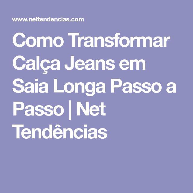 Como Transformar Calça Jeans em Saia Longa Passo a Passo | Net Tendências