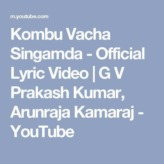 Kombu Vacha Singamda - Official Lyric Video | G V Prakash Kumar, Arunraja Kamaraj - YouTube