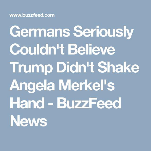 Germans Seriously Couldn't Believe Trump Didn't Shake Angela Merkel's Hand - BuzzFeed News