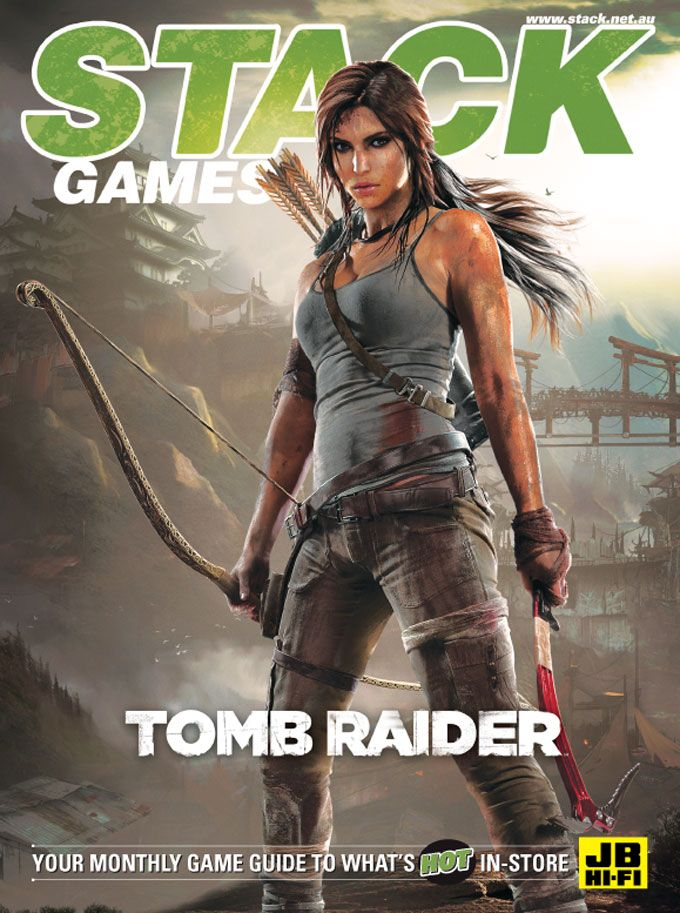 STACK issue 101 - March 2013    Tomb Raider