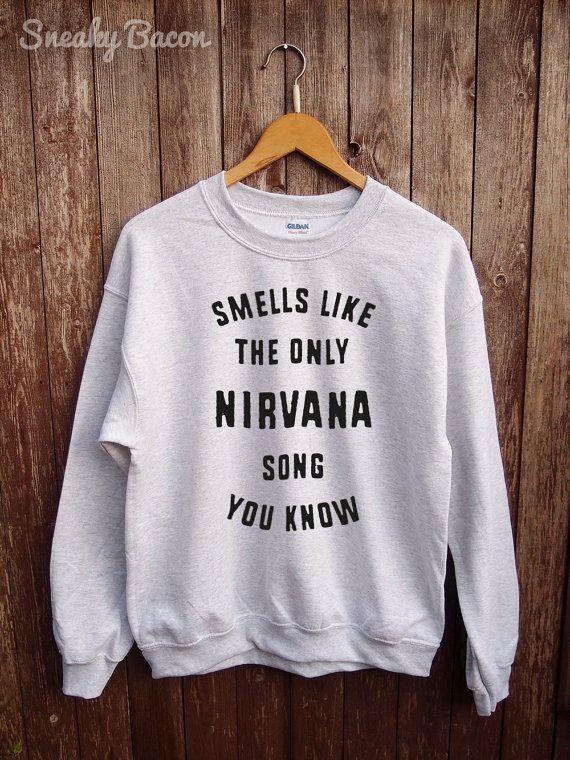 Smells like the only Nirvana song you know sweatshirt - nirvana sweaters, kurt cobain sweater, band jumper, tumblr sweatshirt, funny shirts