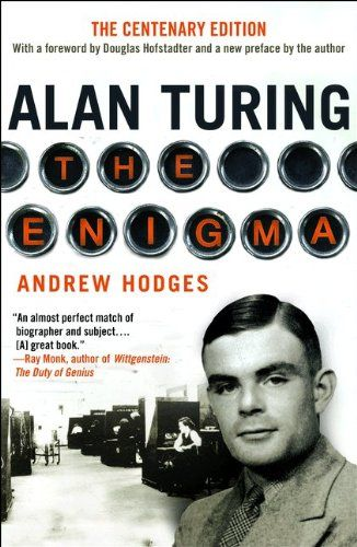 Alan Turing: The Enigma The Centenary Edition by Andrew Hodges
