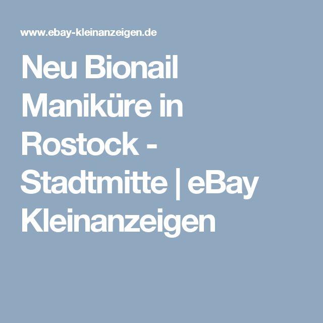 Neu Bionail Maniküre in Rostock - Stadtmitte | eBay Kleinanzeigen