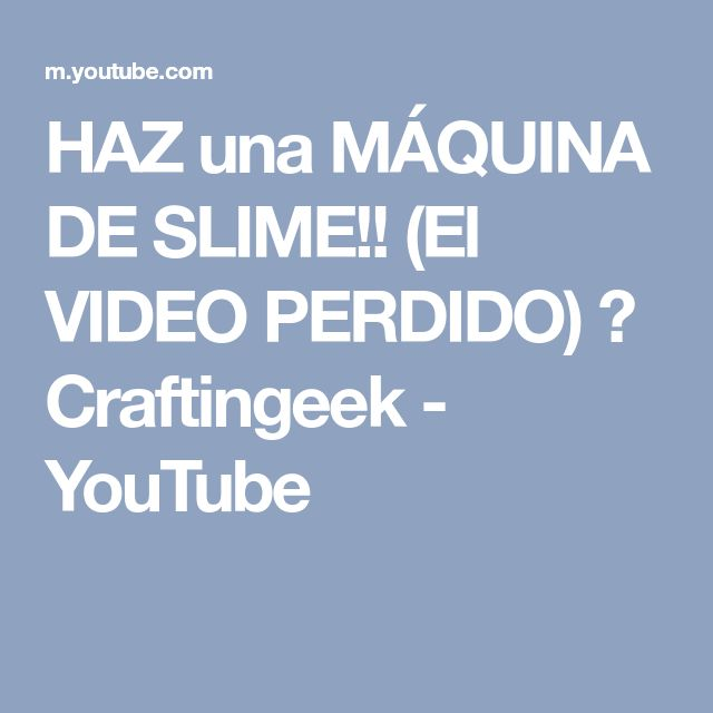 HAZ una MÁQUINA DE SLIME!! (El VIDEO PERDIDO) ✎ Craftingeek - YouTube