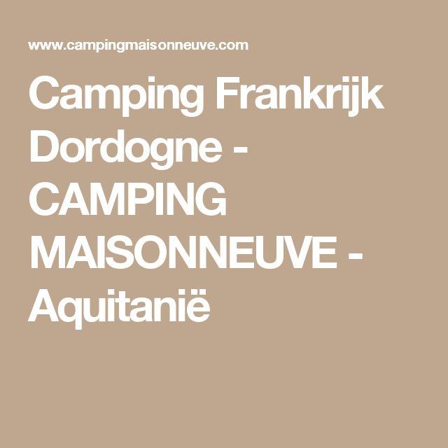 19 best Dordogne images on Pinterest Beautiful places - camping dordogne etoiles avec piscine