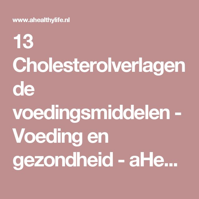 13 Cholesterolverlagende voedingsmiddelen - Voeding en gezondheid - aHealthylife.nl