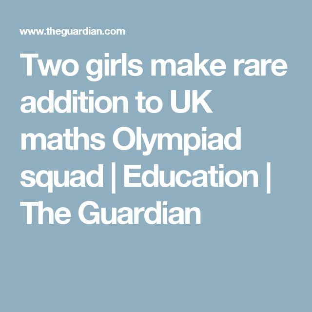 Two girls make rare addition to UK maths Olympiad squad | Education | The Guardian