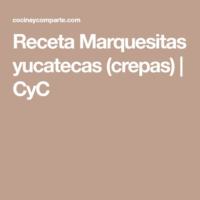 Receta Marquesitas yucatecas (crepas)   CyC