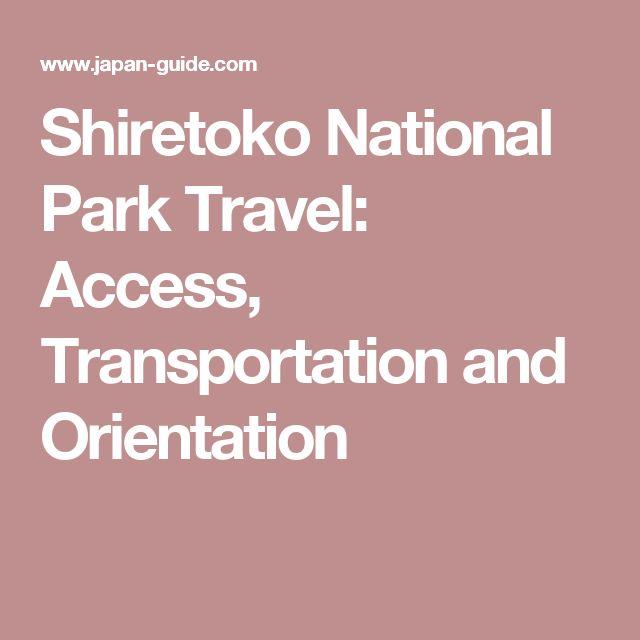 Shiretoko National Park Travel: Access, Transportation and Orientation
