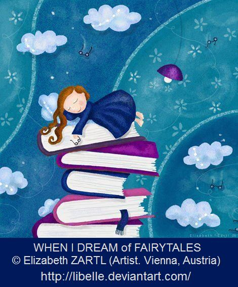 WHEN I DREAM of FAIRYTALES © Elizabeth ZARTL (Artist. Vienna, Austria) aka libelle via DeviantArt. Digital Art . Paintings & Airbrushing. Illustrations. Storybook. Stack of Books, Clouds, Sleeping Girl, Reading Glasses.  ... Pin from the Primary Source.