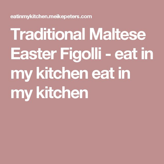 Traditional Maltese Easter Figolli - eat in my kitchen eat in my kitchen