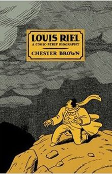 """Louis Riel was the first graphic novel to appear on the Canadian bestseller lists. Meticulously researched and brilliantly executed, Chester Brown's biographical portrait of this hugely-contested historical figure is fascinating."""