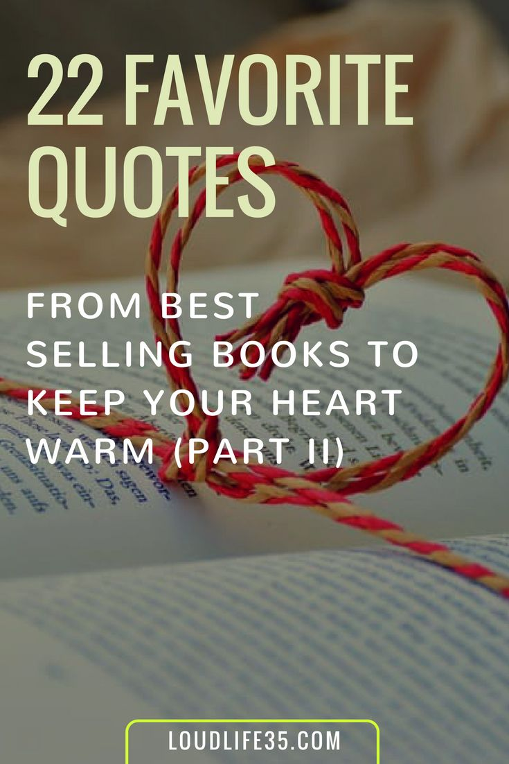 22 Favorite Quotes From Best Selling Books To Keep Your Heart Warm (Part II) | Loud Life