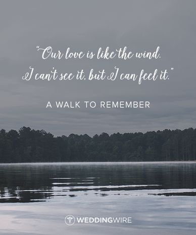"""""""Our love is like the wind, I can't see it, but I can feel it"""" - A Walk to Remember love quote; love quotes from movies"""