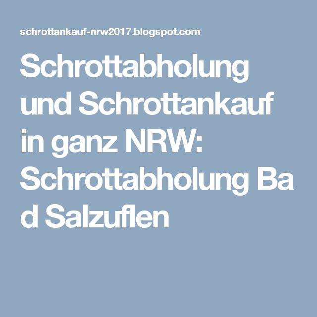 Perfect Schrottabholung und Schrottankauf in ganz NRW Schrottabholung Bad Salzuflen