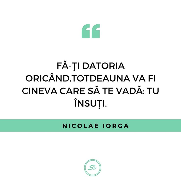 """""""Fa-ti datoria oricând. Totdeauna va fi cineva care să te vada: tu însuți."""" - Nicolae Iorga #ladatorie #nicolaeiorga"""