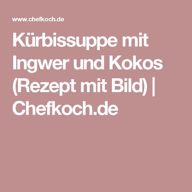 Kürbissuppe mit Ingwer und Kokos (Rezept mit Bild)   Chefkoch.de
