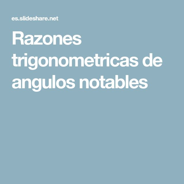Razones trigonometricas de angulos notables