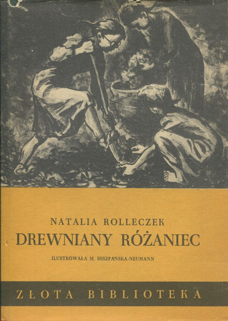 """""""Drewniany różaniec"""" Natalia Rolleczek Illustrated by Maria Hiszpańska Neumann Book series Złota Biblioteka Published by Wydawnictwo Iskry 1954"""