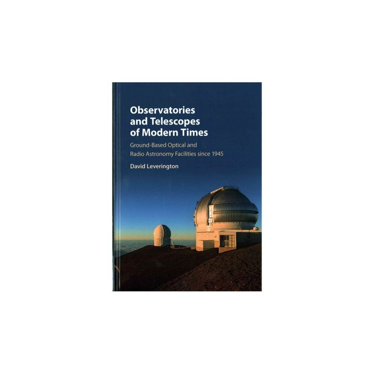 Observatories and Telescopes of Modern Times : Ground-Based Optical and Radio Astronomy Facilities since