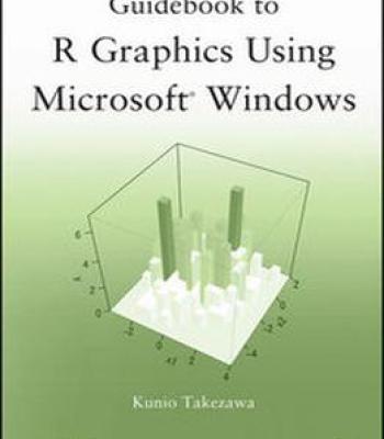 Guidebook To R Graphics Using Microsoft Windows PDF