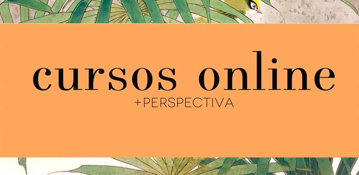 Cursos online +perspectiva