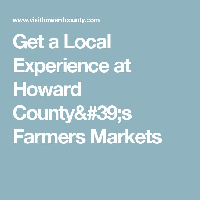 Get a Local Experience at Howard County's Farmers Markets