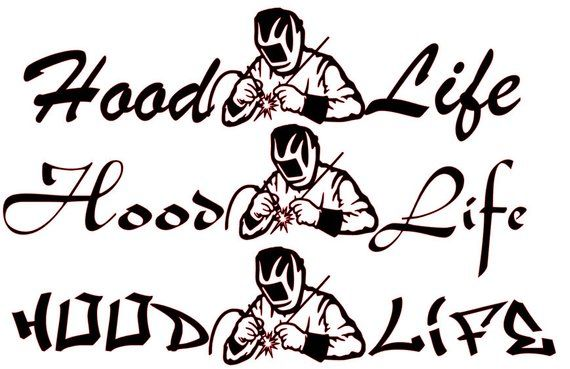 Hood Life Welding Svg File 3 Different Styles Silhouette Design Life Svg