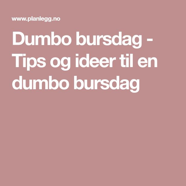 Dumbo bursdag - Tips og ideer til en dumbo bursdag