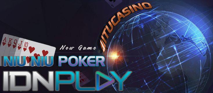 Niu Niu Poker adalah permainan baru dari IDN PLAY, daftar